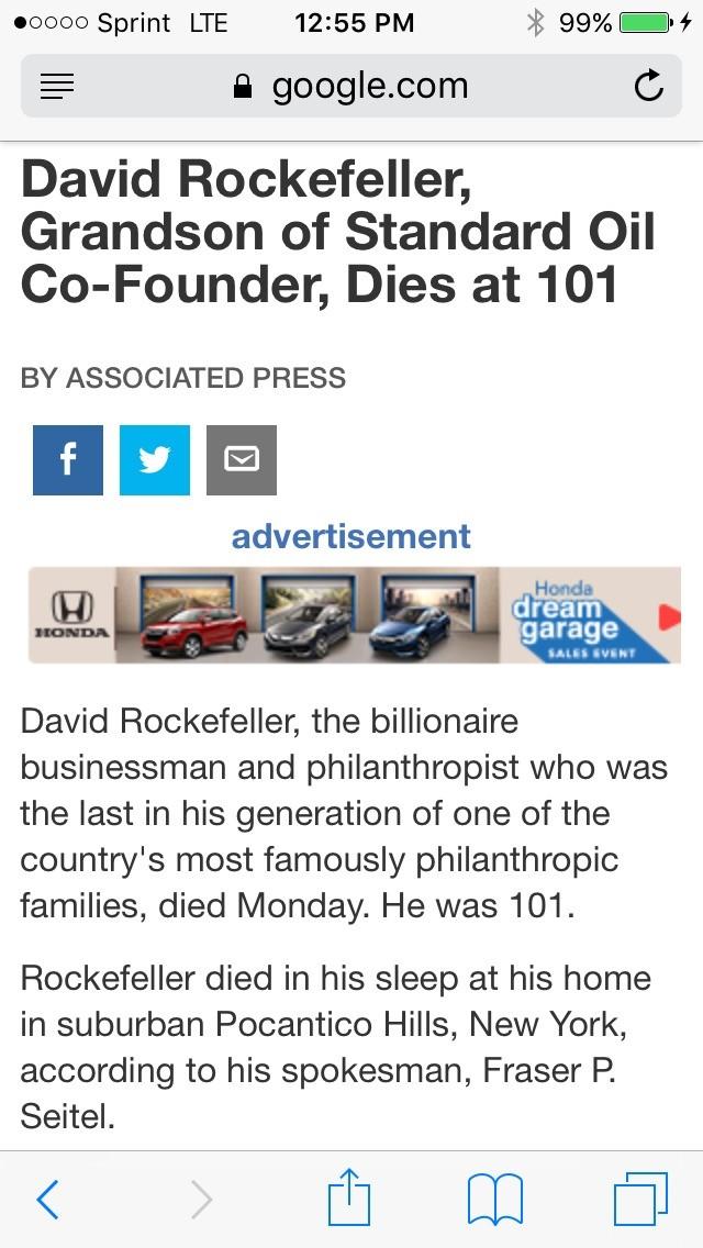 Rockefeller finally kicks the bucket. www.nbcnews.com/news/us-news/david-rockefeller-... Now when will Soros and Kissinger follow suit?. 2: -our Sprint LTE 12:  Rockefeller finally kicks the bucket www nbcnews com/news/us-news/david-rockefeller- Now when will Soros and Kissinger follow suit? 2: -our Sprint LTE 12: