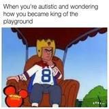 Autistic King
